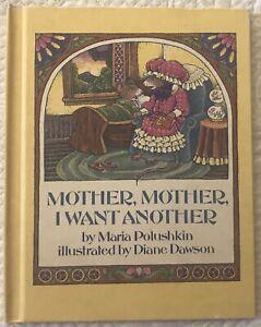 CLASSIC 1978 HB Diane Dawson illus MOTHER MOTHER I WANT ANOTHER Maria Polushkin