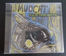 I'll Be Young Once Too by Mudcat (CD, Feb-2006, Music Maker) NEW Free Shipping