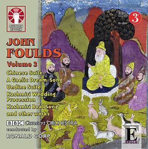 John Foulds - Volume 3 - CDLX7307