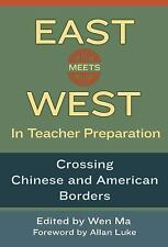 East Meets West in Teacher Preparation: Crossing Chinese and American Borders, W
