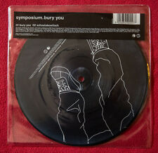 "SYMPOSIUM BURY YOU 7"" picture disc vinyl from rock band (Blur OASIS) Indie"