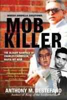 Mob Killer: The Bloody Rampage of Charles Carneglia, Mafia Hit Man (Paperback or