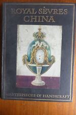ROYAL SEVERS CHINA MASTERPIECES OF HANDICRAFT ILLUSTRATED 1909