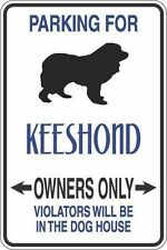"*Aluminum* Parking For Keeshond Owners Only 8""x12"" Metal Novelty Sign S319"
