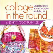 NEW DVD: COLLAGE IN THE ROUND Building Wire & Rice-Paper Sculptures 3D Structure