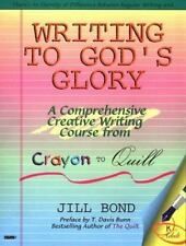 WRITING TO GOD'S GLORY A COMPREHENSIVE WRITING COURSE FROM CRAYON By Jill NEW