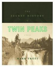 The Secret History of Twin Peaks by Mark Frost with 2016 dossiers