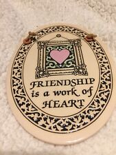 """Trinity Pottery 7.5"""" Sign: Friendship is a Work of Heart"""