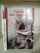 Christian Pastre - L'apôtre Des Vignerons - 2007 - Editions Pimientos