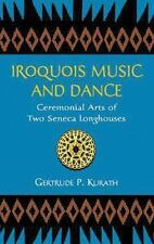 Iroquois Music and Dance: Ceremonial Arts of Two Seneca Longhouses (Native