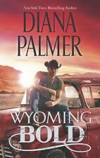 Wyoming Men: Wyoming Bold 3 by Diana Palmer (2013, Paperback) ~GOOD CONDITION~