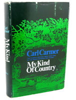 Carl Carmer MY KIND OF COUNTRY :  Favorite Writings about New York 1st Edition 2