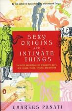 Sexy Origins and Intimate Things: The Rites and Rituals of Straights, Gays, Bis,