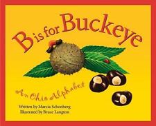 Discover America State by State: B Is for Buckeye : An Ohio Alphabet by Marcia S