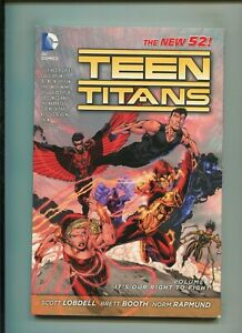 TEEN TITANS VOL. 1 TPB (8.0) ITS OUR RIGHT TO FIGHT, SOFTCOVER!! 2012