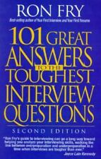 One Hundred One Great Answers to the Toughest Interview Questions by Ron Fry (19