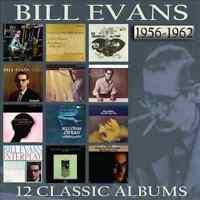 BILL EVANS:12 CLASSIC ALBUMS 1956-62