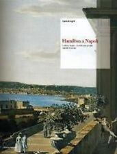 Hamilton a Napoli. Cultura, svaghi, civiltà di una grande capitale europea