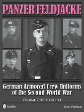 Panzer Feldjacke: German Armored Crew Uniforms of the Second World War • Vol 1