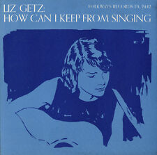 Liz Getz - How Can I Keep from Singing [New CD]
