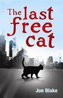 Jon Blake The Last Free Cat Very Good Book