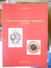 A Napoli tra monarchia e repubblica - note e postille - Mario Battaglini ed AMAL