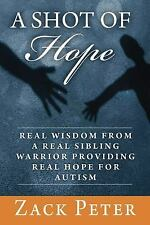 A Shot of Hope: Real Wisdom from a Real Sibling Warrior Providing Real-ExLibrary