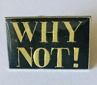 Why Not? Pin Badge Rare Vintage Novelty (E10)
