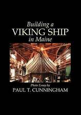Building a Viking Ship in Maine by Paul T Cunningham (Paperback / softback, 2012)