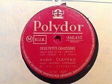 78 rpm ANDRE CLAVEAU- Deux petits chaussons - POLYDOR 560.452