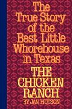 The Chicken Ranch: The True Story of the Best Little Whorehouse in Texas (Paperb