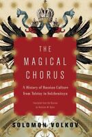 The Magical Chorus : A History of Russian Culture Stated First Edition HC/DJ