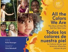 All the Colors We Are/Todos los colores de nuestra piel: The Story of How We Get