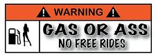 Warning Gas or A$$ Free Rides  bumper sticker decal