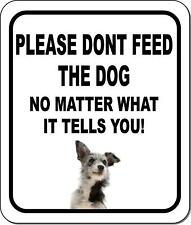 Please Dont Feed The Dog Australian Cattle Dog Metal Aluminum Composite Sign