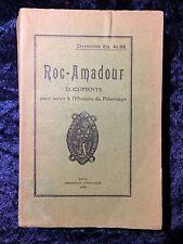 Roc-Amadour Documents pour servir à l'histoire du pélerinage - ALBE 1926 Lot