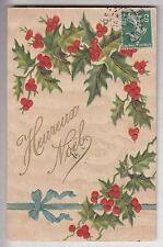 CPA  FANTAISIE  - NOEL CHRISTMAS BRANCHE DE HOUX HOLLY BRANCH RELIEF 1907  ~B51