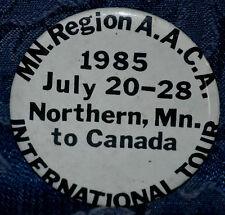 ANTIQUE AUTOMOBILE CLUB OF AMERICA MN International Tour 1985 Pinback FREE SHIP
