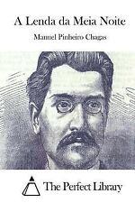 A Lenda Da Meia Noite by Manuel Pinheiro Chagas (2015, Paperback)