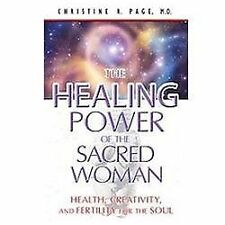 The Healing Power of the Sacred Woman: Health, Creativity, and Fertility for the
