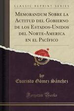 Memorandum Sobre la Actitud Del Gobierno de Los Estados-Unidos Del...