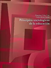 Principios Sociologicos de la Educacion by Francisco Velez Cruz and Carlos...