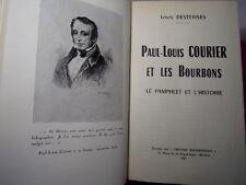 DESTERNES (Louis) Paul-Louis COURIER et les Bourbons. Le Pamphlet et l'Histoire.
