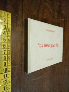 LIBRO -As time goes by Giosetta Fioroni,Sandro Viola