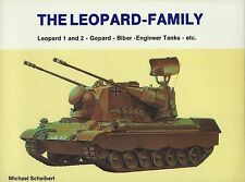 The Leopard Family: Leopard 1 & 2, Gepard, Biber, Engineer Tanks, Etc.