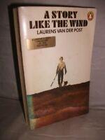 A Story Like the Wind By Laurens Van der Post. 9780140038316