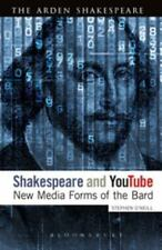Shakespeare and YouTube : New Media Forms of the Bard by Stephen O'Neill...