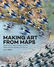 Making Art from Maps by Jill K. Berry (2016, Paperback)