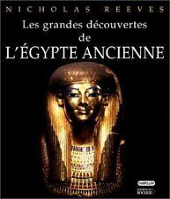 LES GRANDES DECOUVERTES DE L EGYPTE ANCIENNE - NICHOLAS REEVES