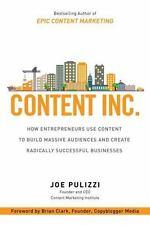 Content Inc.: How Entrepreneurs Use Content to Build Massive Audiences and Creat